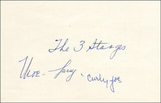 THE THREE STOOGES - AUTOGRAPH CO-SIGNED BY: THREE STOOGES (JOE CURLY-JOE DE RITA), THREE STOOGES (LARRY FINE), THREE STOOGES (MOE HOWARD)