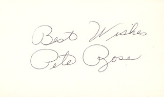 PETE ROSE - AUTOGRAPH SENTIMENT SIGNED