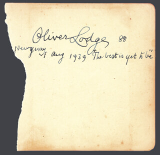 Autographs: OLIVER LODGE - AUTOGRAPH QUOTATION SIGNED 08/01/1939