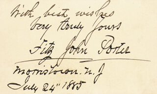 Autographs: MAJOR GENERAL FITZ JOHN PORTER - AUTOGRAPH SENTIMENT SIGNED 07/24/1885