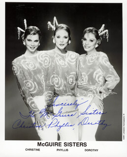 MCGUIRE SISTERS, THE - PRINTED PHOTOGRAPH SIGNED IN INK CO-SIGNED BY: THE McGUIRE SISTERS (CHRISTINE McGUIRE), THE McGUIRE SISTERS (DOROTHY McGUIRE), THE McGUIRE SISTERS (PHYLLIS McGUIRE)