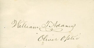 Autographs: WILLIAM T. OLIVER OPTIC ADAMS - SIGNATURE(S)