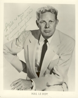 HAL LE ROY - AUTOGRAPHED INSCRIBED PHOTOGRAPH