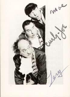 THE THREE STOOGES - AUTOGRAPHED SIGNED PHOTOGRAPH CO-SIGNED BY: THREE STOOGES (JOE CURLY-JOE DE RITA), THREE STOOGES (LARRY FINE), THREE STOOGES (MOE HOWARD)