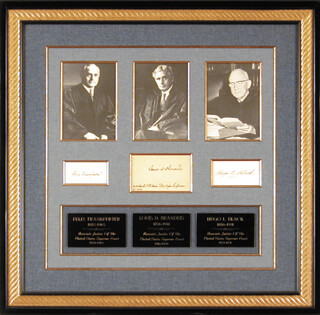 Autographs: ASSOCIATE JUSTICE LOUIS D. BRANDEIS - COLLECTION WITH ASSOCIATE JUSTICE HUGO L. BLACK, ASSOCIATE JUSTICE FELIX FRANKFURTER